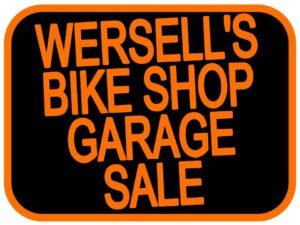 Wersells Bike Shop Garage Sale Yard Sale